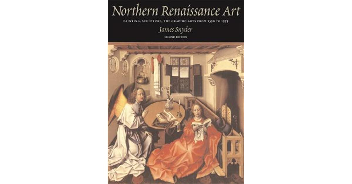 Northern Renaissance Art By James Snyder