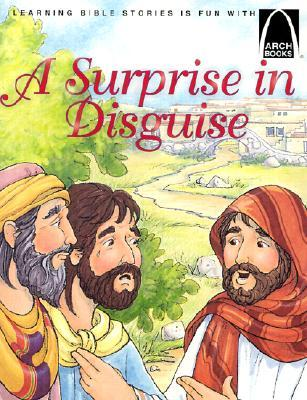 A Surprise in Disguise: Luke 24:13-35 for Children (Arch Books)