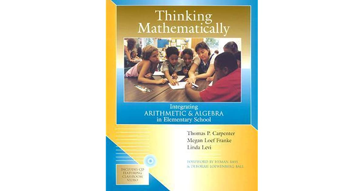 Thinking Mathematically: Integrating Arithmetic & Algebra in ...