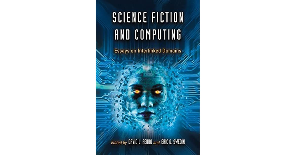 Science Fiction And Computing Essays On Interlinked Domains By  Science Fiction And Computing Essays On Interlinked Domains By David L  Ferro