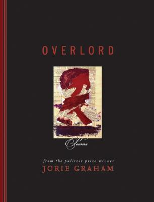 Jorie Graham - Overlord, Poems