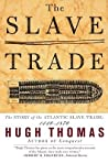 The Slave Trade: The Story of the Atlantic Slave Trade, 1440-1870