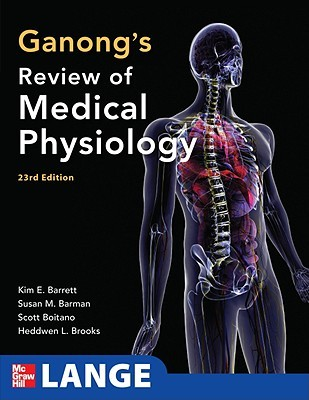 Ganong's Review of Medical Physiology (LANGE Basic Science)