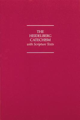 Heidelberg Catechism with Scripture Texts by Zacharias Ursinus