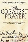 The Greatest Prayer: A Revolutionary Manifesto and Hymn of Hope