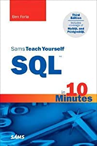 Sams Teach Yourself SQL™ in 10 Minutes