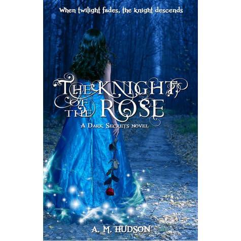 The Knight Of The Rose Dark Secrets 12 By Angela M Hudson