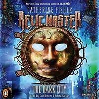 The Dark City: Relic Master Series, Book 1