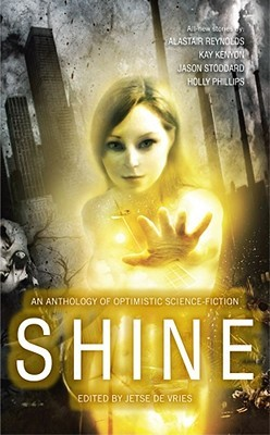 Shine: An Anthology of Optimistic Science Fiction