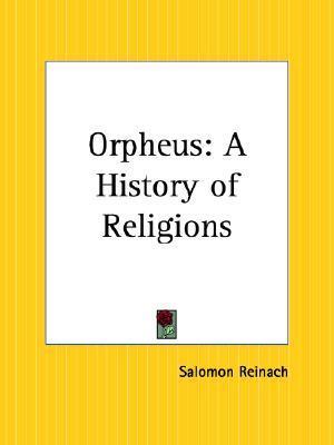 tecnico Assorbente ondata  Orpheus: A History of Religions by Salomon Reinach