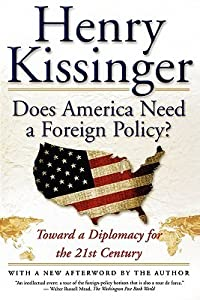 Does America Need a Foreign Policy?: Toward a Diplomacy for the 21st Century