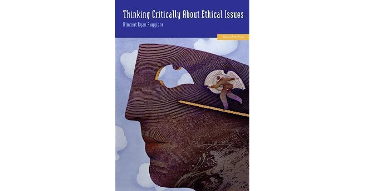 thinking critically about ethics Coupon: rent thinking critically about ethical issues 9th edition by ruggiero ebook (9780077827175) and save up to 80% on online textbooks at cheggcom now.