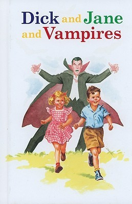 Dick & Jane & Vampires
