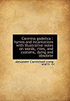 Carmina Gadelica: Hymns and Incantations with Illustrative Notes on Words, Rites, and Customs, Dyin