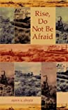 Rise, Do Not Be Afraid