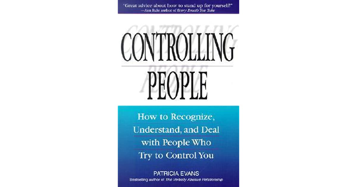 Controlling People How To Recognize Understand And Deal