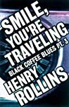 Smile, You're Traveling: Black Coffee Blues Part 3