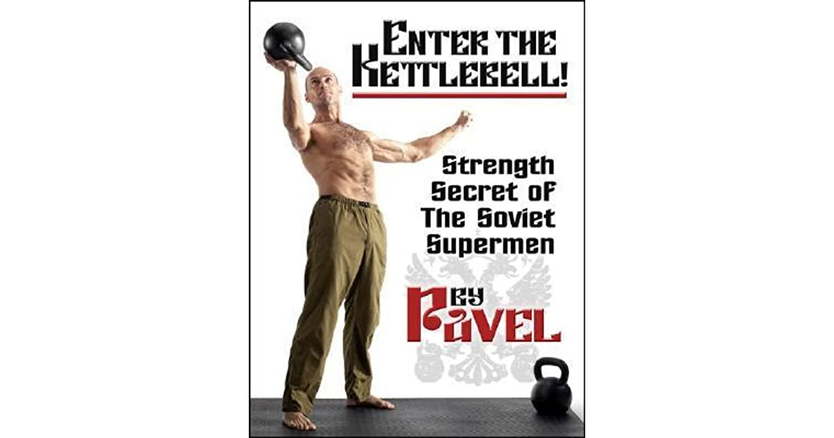 Enter the Kettlebell!: Strength Secret of the Soviet Supermen by ...