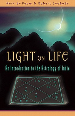 Light on Life: An Introduction to the Astrology of India by