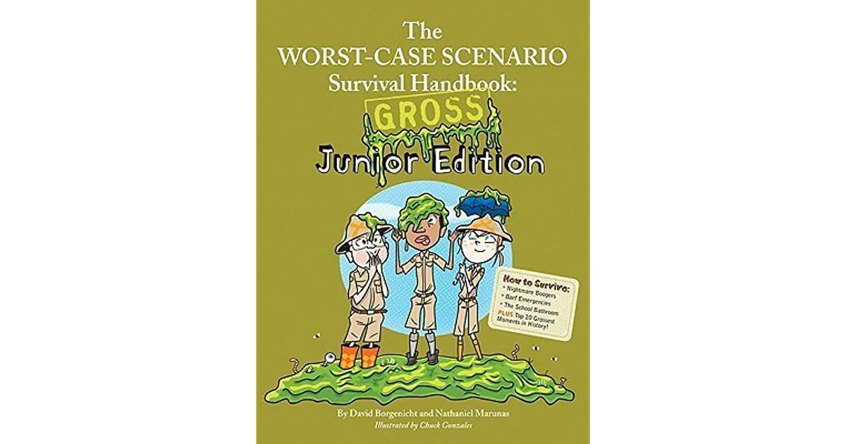 The Worst-Case Scenario Survival Handbook: Gross Junior Edition by