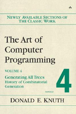 The Art of Computer Programming, Volume 4, Fascicle 4: Generating All Trees--History of Combinatorial Generation