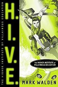 H.I.V.E. Higher Institute of Villainous Education (H.I.V.E., #1)