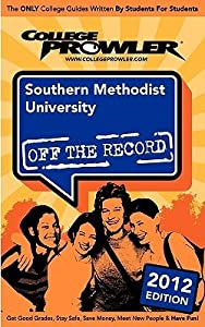 Southern Methodist University 2012: Off the Record