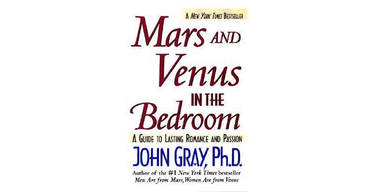 Mars and venus in the bedroom a guide to lasting romance and mars and venus in the bedroom a guide to lasting romance and passion by john gray fandeluxe Image collections