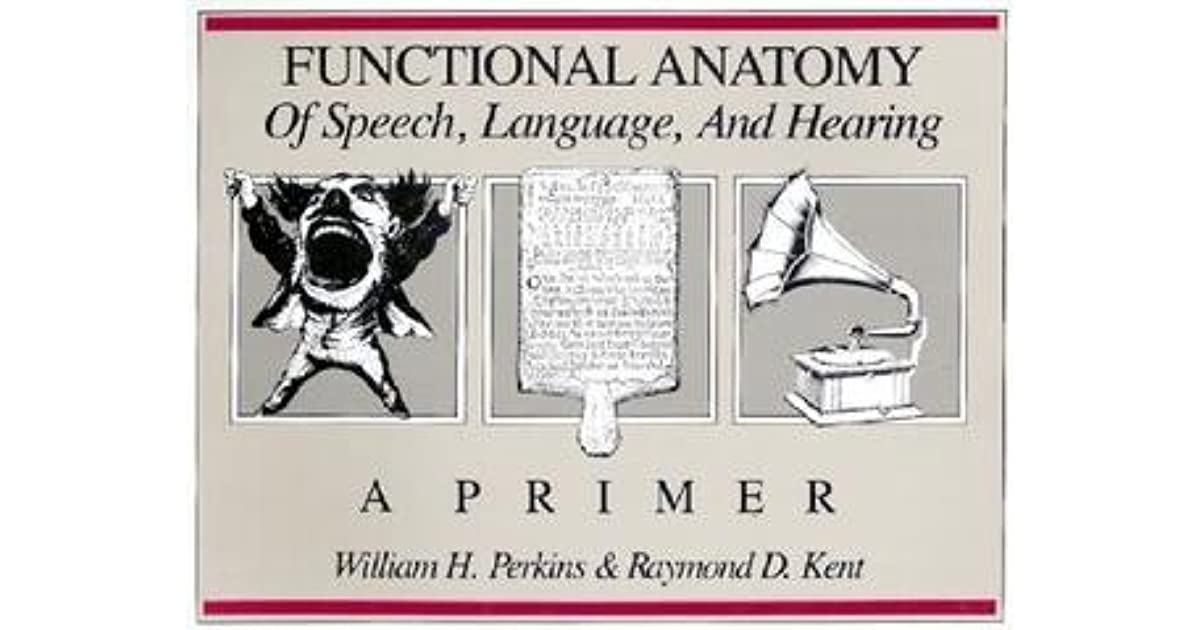 Functional Anatomy Of Speech Language And Hearing A Primer By
