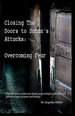 Closing the Doors to Satans Attacks: Overcoming Fear