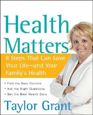 Health Matters 8 Steps That Can Save Your Life--and Your Family-s Health