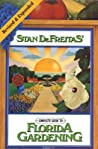 Complete Guide to Florida Gardening by Stan DeFreitas