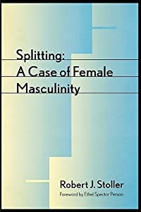 Splitting: A Case of Female Masculinity
