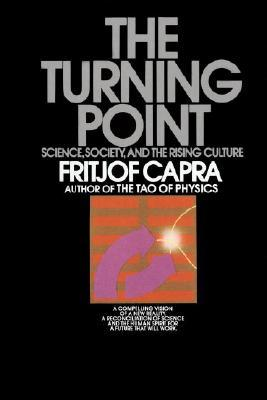 The Turning Point: Science, Society, and the Rising Culture