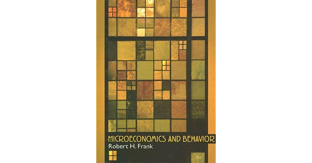 Microeconomics And Behavior By Robert H Frank