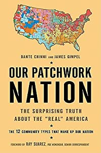"""Our Patchwork Nation: The Surprising Truth about the """"Real"""" America"""