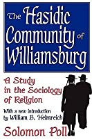 The Hasidic Community of Williamsburg: A Study in the Sociology of Religion (Judaica and Hebraica): A Study in the Sociology of Religion (Judaica and Hebraica)