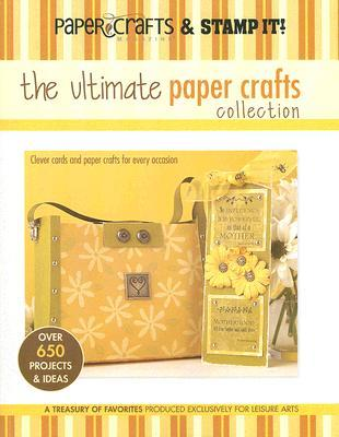 The Ultimate Paper Crafts Collection by Stacy Croninger
