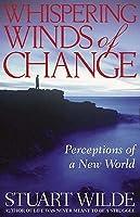 Whispering Winds of Change. Stuart Wilde