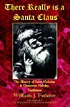 There Really Is a Santa Claus - The History of Saint Nicholas & Christmas Holiday Traditions