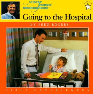 Going To The Hospital By Fred Rogers