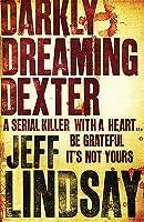 Darkly Dreaming Dexter (Dexter, #1)