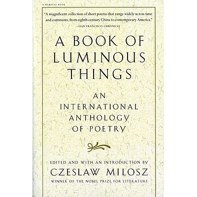 A Book of Luminous Things: An International Anthology of