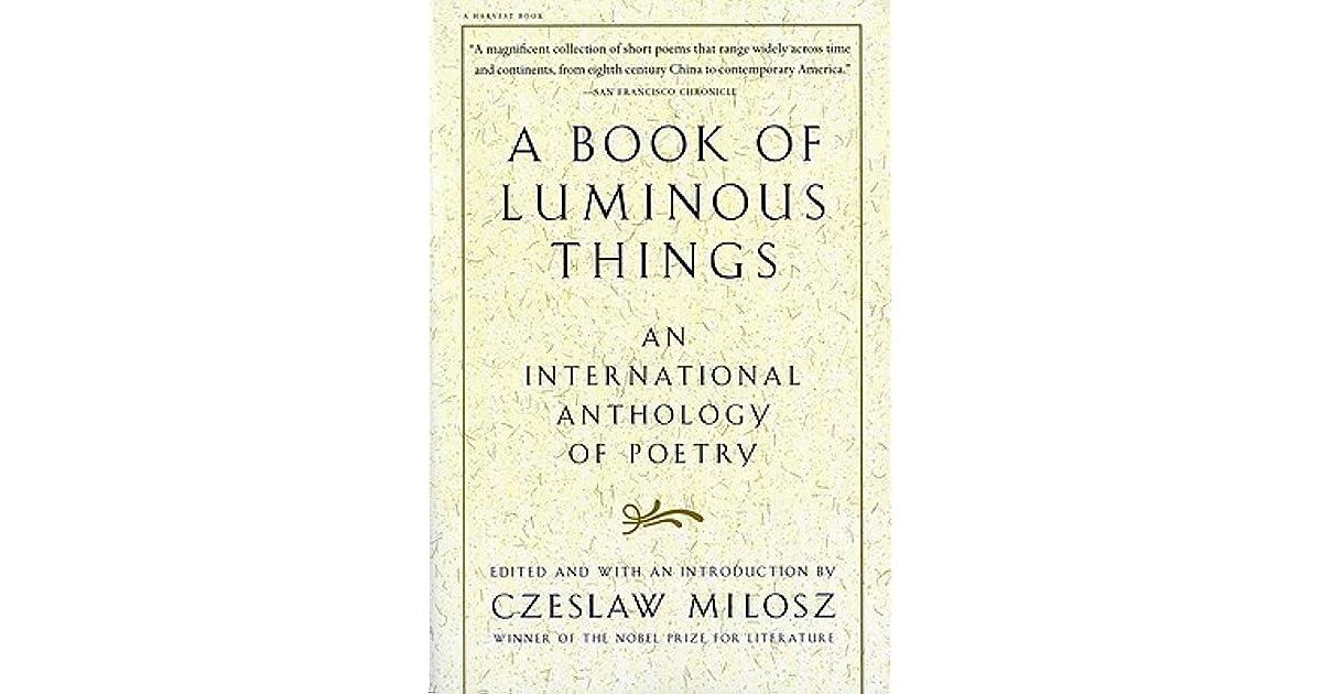 A book of luminous things an international anthology of poetry by a book of luminous things an international anthology of poetry by czesaw miosz stopboris Gallery