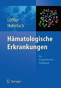 Hämatologische Erkrankungen: Ein Diagnostisches Handbuch