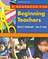 A Handbook for Beginning Teachers by Robert E. MacDonald