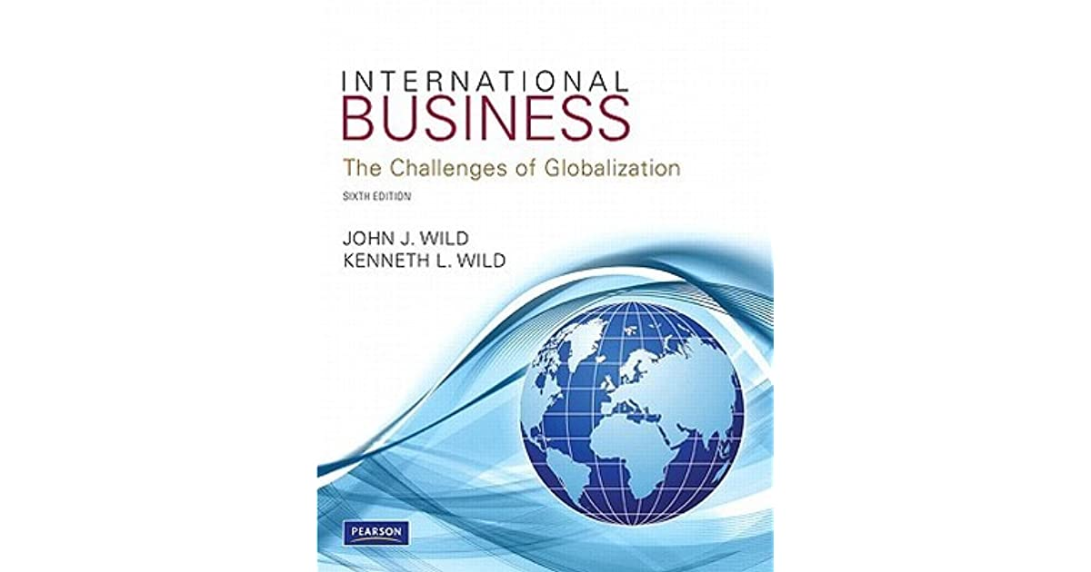 international business globlization International business: the challenges of globalization plus mylab management with pearson etext -- access card package, 8th edition.
