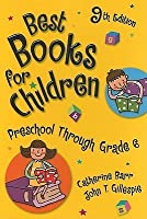 Best Books for Children: Preschool Through Grade 6
