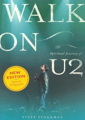 Walk on: The Spiritual Journey of U2
