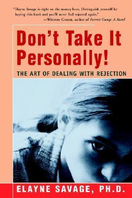 Don't Take It Personally The Art of Dealing with Rejection